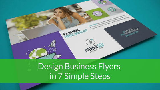 7 Simple Steps to Designing High-Quality Business Flyers
