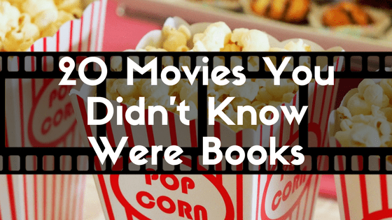 20 Movies You Didn't Know Were Books