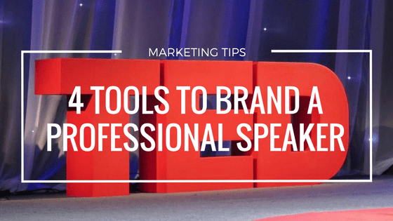 The Best 4 Marketing Tools for Branding a Professional Speaker