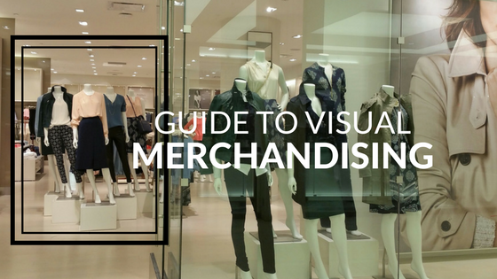 Quick Guide to Visual Merchandising