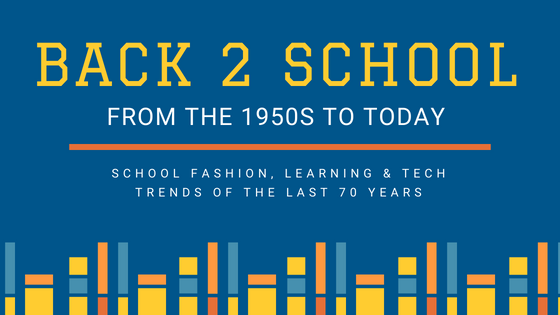 Back 2 School – From the 1950s to Today