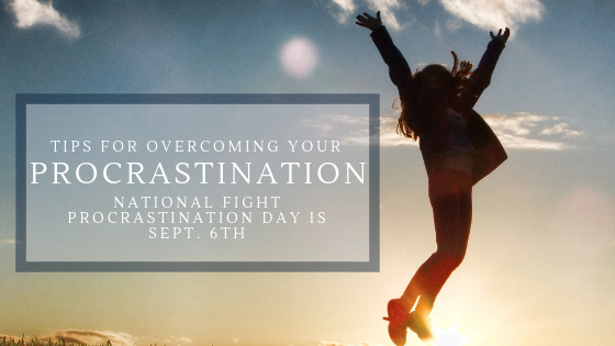 Great Tips for Overcoming Your Procrastination