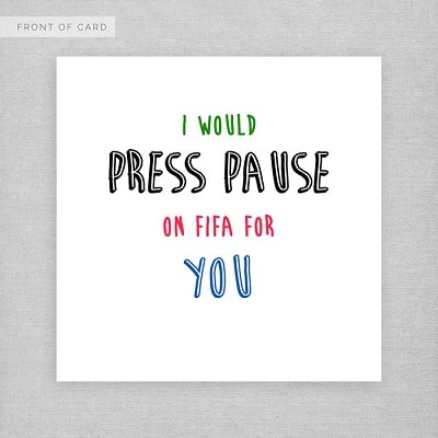 I would Press Pause Greeting Card